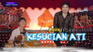 KESUCIAN ATI | Demy Yoker | Jaipong Version MEGAN | Terbaru!!