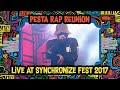 Pesta Rap Reunion Live At SynchronizeFest - 7 Oktober 2017