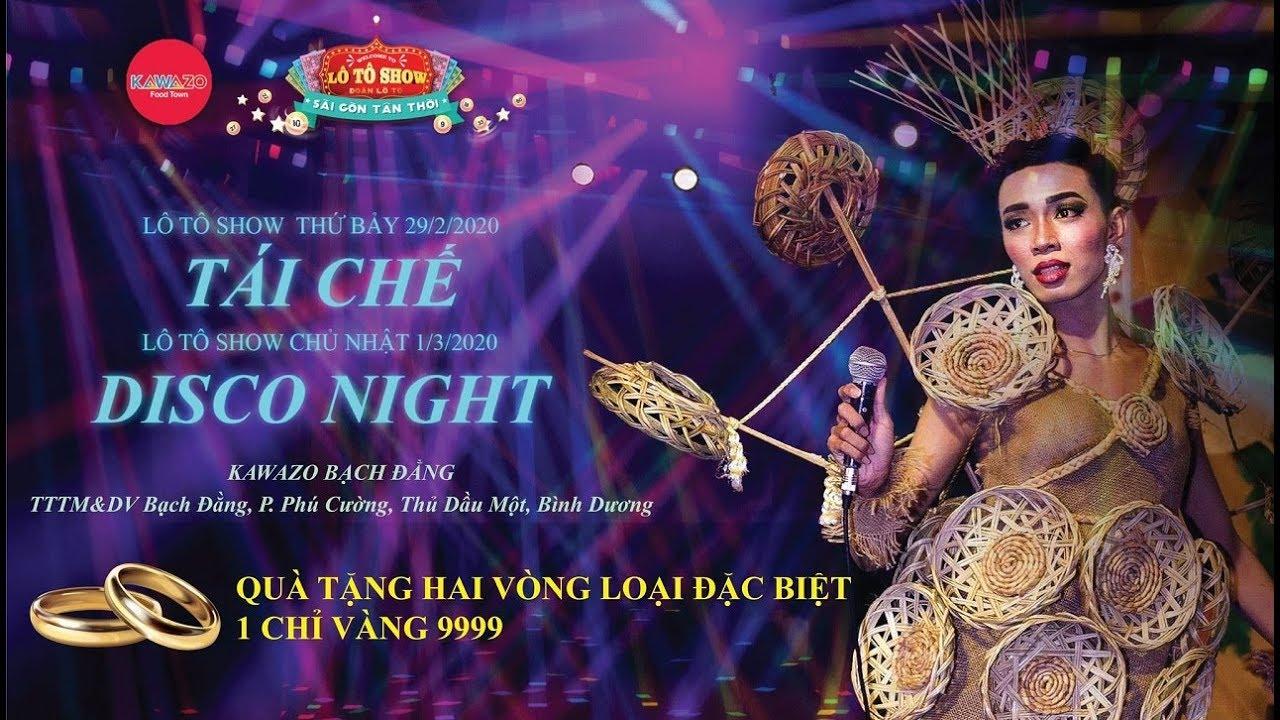 [LIVE] Lô Tô Show Kawazo Bình Dương chủ đề: Đêm Tái Chế | Lô Tô Sài Gòn Tân Thời