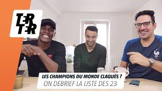 Claqués les champions du monde ? On débriefe la liste des 23 bleus de Didier Deschamps