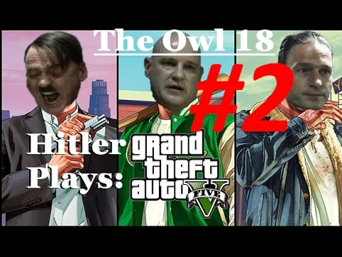 Hitler Plays Grand Theft Auto V #2