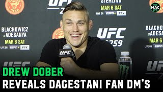Drew Dober reveals Islam Makhachev fans have been sending him threatening DM's - which he loves