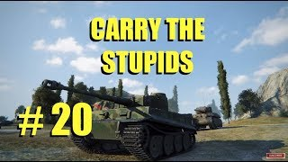 WOT - Carry The Stupids Episode 20 | World of Tanks