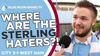 where are the sterling haters   man city 3 1 west ham