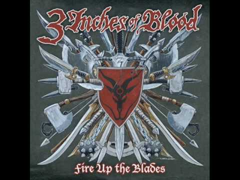 3 Inches Of Blood — Fire Up The Blades [Special Edition]
