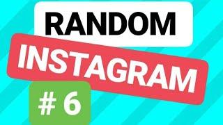 RANDOM INSTAGRAM #6