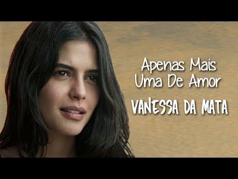 Vanessa da Mata Apenas Mais Uma De Amor Legendado Órfãos da Terra