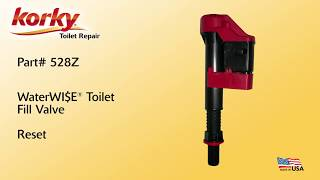 How to reset Korky WaterWISE Toilet Fill Valve - 528Z & 818Z