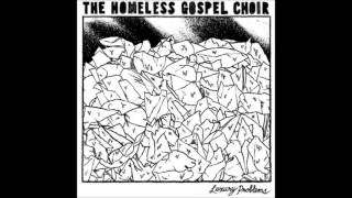 The Homeless Gospel Choir - With God on Our Side