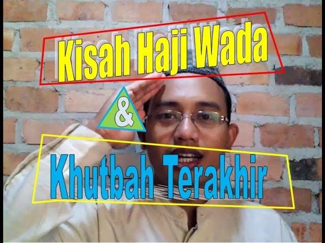 Haji Wada Dan Khutbah Terakhir Nabi Muhammad Saw Yang