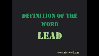 """Definition of the word """"Lead"""""""
