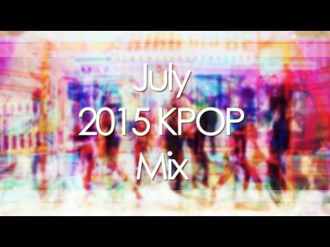 July 2015 KPOP Mix