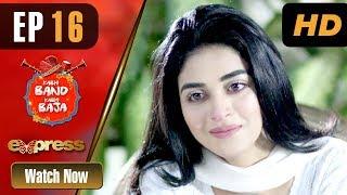 Pakistani Drama | Kabhi Band Kabhi Baja - Episode 16 | Express TV Dramas | Anmol Baloach, Faraz