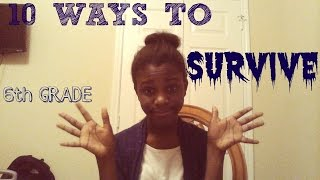 10 Ways to survive 6th grade Thumbnail