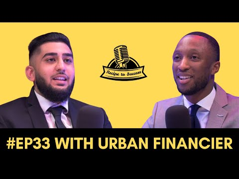 Private Banker Talks How to Become Wealthy, Life Tips + More | Urban Financier #RecipeToSuccess #33