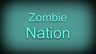 Zombie nation song