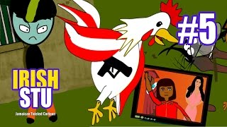 Irish Stu Eps5: Chicken Run Yah || Chicken Gunman || Chikungunya Cartoon
