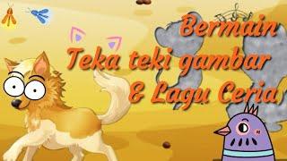 Lagu anak anak & teka teki gambar | VIDEO ANAK-ANAK