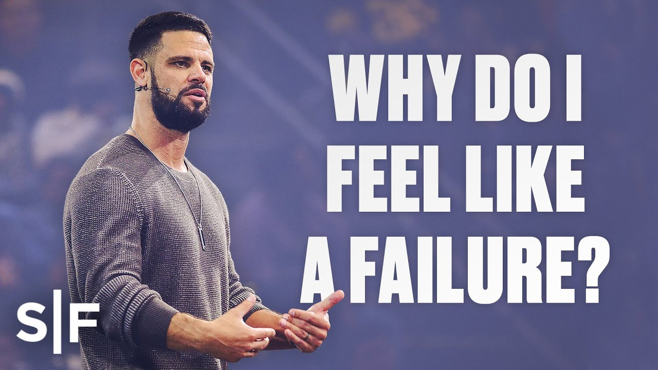 Why do I feel like a failure? | Steven Furtick