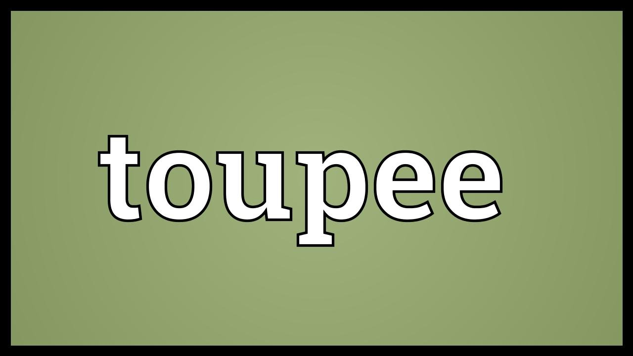 Toupee Meaning
