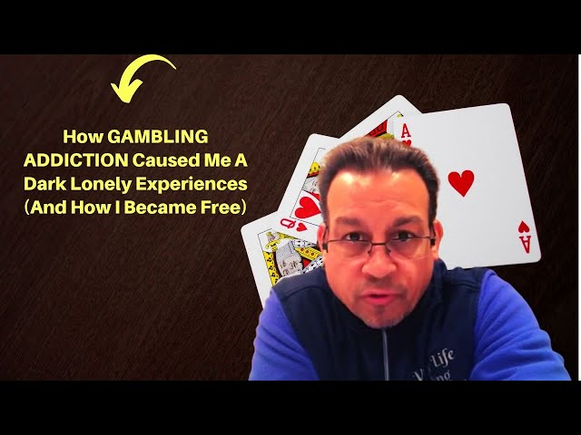 How GAMBLING ADDICTION Caused Me A Dark Lonely Experiences- (And How I Became Free)