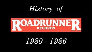History of Roadrunner Records - Chapter I; 1980 - 1986