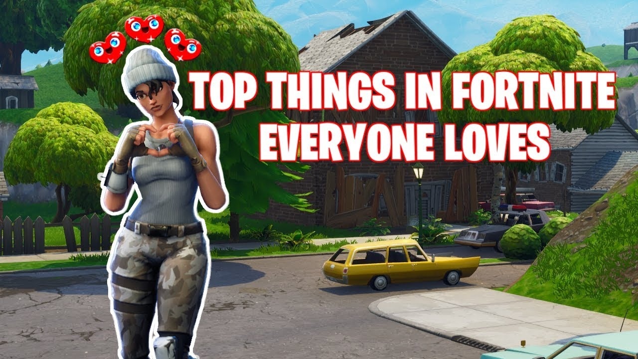 f84792dc34 TOP THINGS IN FORTNITE THAT EVERYONE LOVES! - YouTube