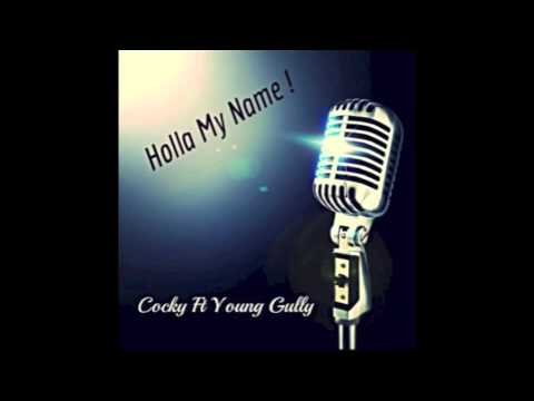Cocky ft. Young Gully - Holla My Name [Prod. By Dupri Of League Of Starz] [NEW 2014]