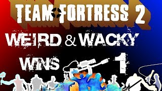 Team Fortress 2 - Weird & Wacky Wins 1