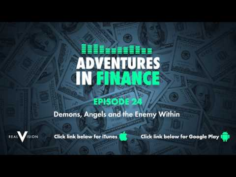 Adventures in Finance Episode 24 - The Psychology of Trading: Demons, Angels and the Enemy Within