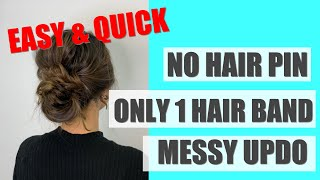 HOW TO CREATE MESSY UPDO WITHOUT BOBBY PIN |  EASY & QUICK MESSY UPDO | HAIR TUTORIAL