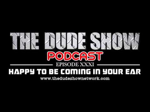 Dude Show Podcast Episode 31- Casual Encounters