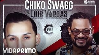 Chiko Swagg - El Pobre ft. Luis Vargas [Official Audio]