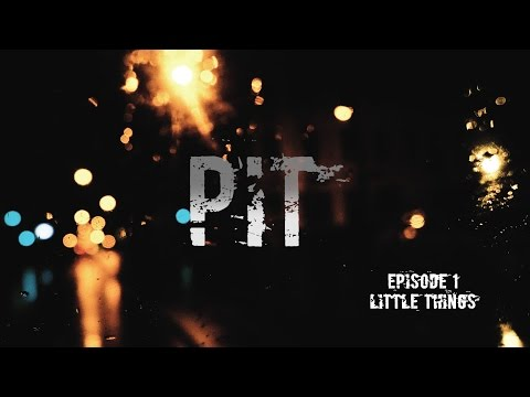 PIT - EP1 - Little Things