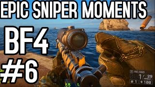 epic sniper moments battlefield 4 6 back to bf4