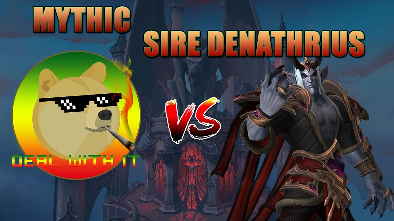 Deal With It VS. Sire Denathrius Mythic World 44