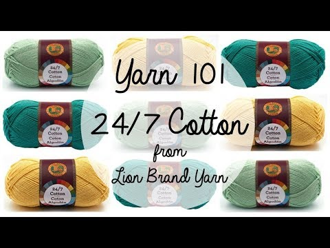 Yarn 101: 24/7 Cotton from Lion Brand Yarn - YouTube