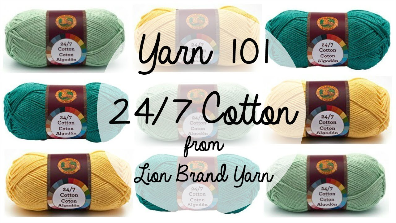 Yarn 101: 24/7 Cotton from Lion Brand Yarn