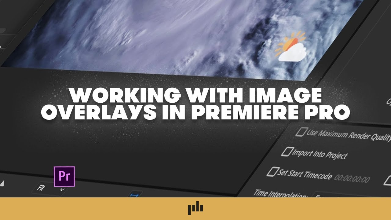 Video Tutorial: How to Add Image Overlays to Premiere Pro