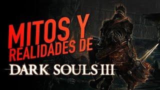 Mitos y realidades de Dark Souls III