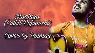 Maahiya (Pulkit Rajvanshi), Aashish Garg, Cover by Tanmay Dey