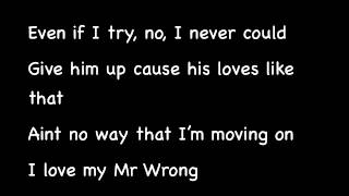 Mary J Blige Ft Drake- Mr Wrong (Lyrics)