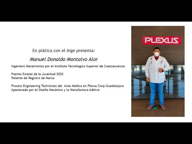 En plática con el inge presenta: Manuel Montalvo, Ingeniero mecatrónico.