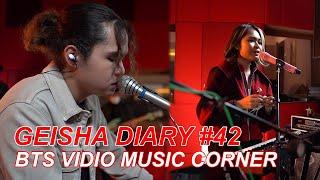 Geisha Diary #42 - Rencana Hebat Geisha & Dul Jaelani   Behind The Scene Vidio Music Corner