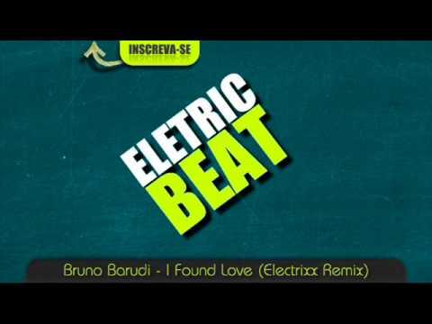 Bruno Barudi - I Found Love (Electrixx Remix)Electro