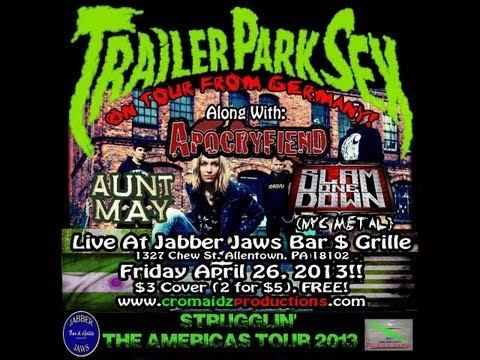 Trailer Park Sex Comes To America!!! Along with  Slam One Down (NYC), Aunt May, and Apocryfiend