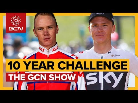Cycling's 10 Year Challenge | The GCN Show Ep. 315