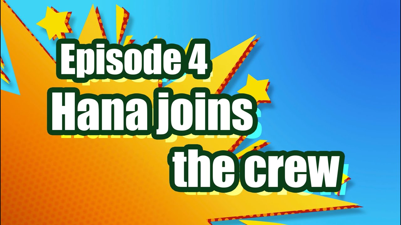 The Soaper 5 Animated Series – Episode 4: Hana joins the crew