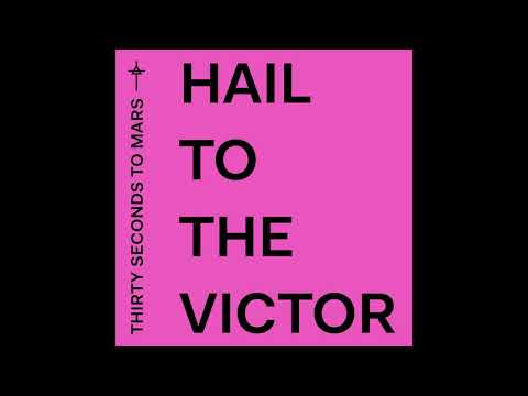 Thirty Seconds To Mars - Hail To The Victor (Official Audio)