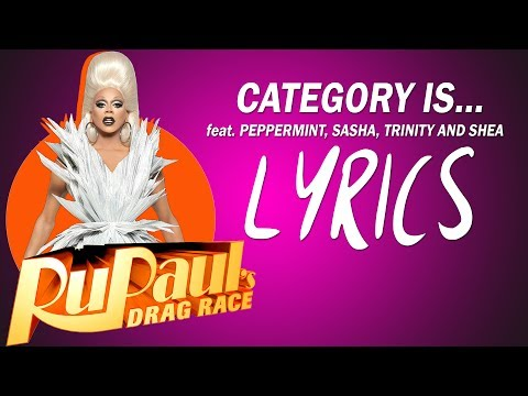 RuPaul's Drag Race - Season 9 girls - CATEGORY IS [LYRICS]